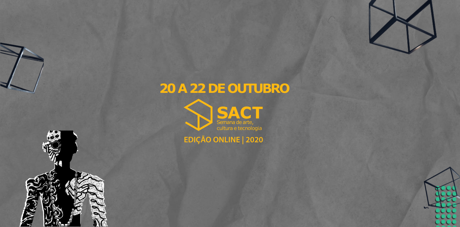 SACT – Semana de Arte, Cultura e Tecnologia